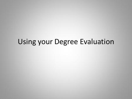 Using your Degree Evaluation. STEP 1: LOG IN TO WYOWEB AND GO TO YOUR STUDENT RESOURCES TAB.