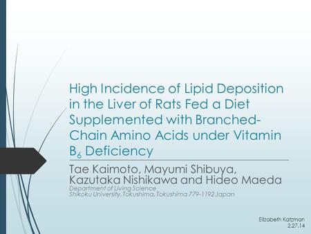 High Incidence of Lipid Deposition in the Liver of Rats Fed a Diet Supplemented with Branched- Chain Amino Acids under Vitamin B 6 Deficiency Tae Kaimoto,