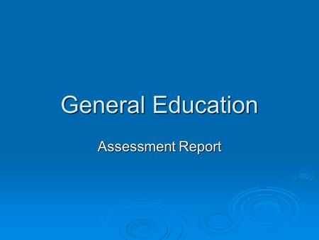 General Education Assessment Report. Outcomes B-2, B-3, B-8, C-1, C-4, C-5  Methodology: The assessment for each of these outcomes used the Measure of.