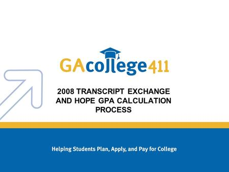 2008 TRANSCRIPT EXCHANGE AND HOPE GPA CALCULATION PROCESS.