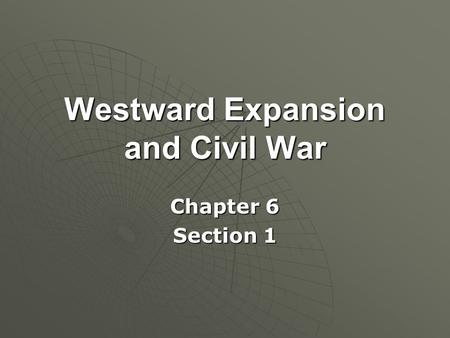Westward Expansion and Civil War