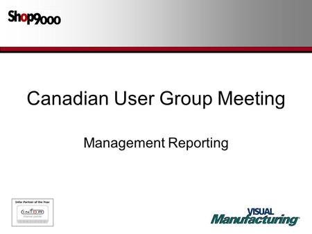 Canadian User Group Meeting Management Reporting.