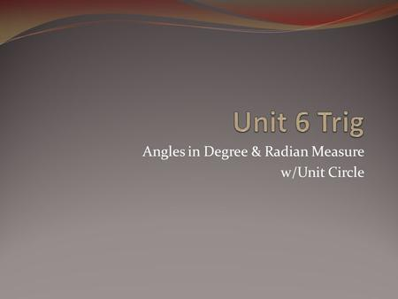 Angles in Degree & Radian Measure w/Unit Circle