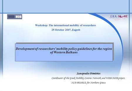 Development of researchers' mobility policy guidelines for the region of Western Balkans Development of researchers' mobility policy guidelines for the.