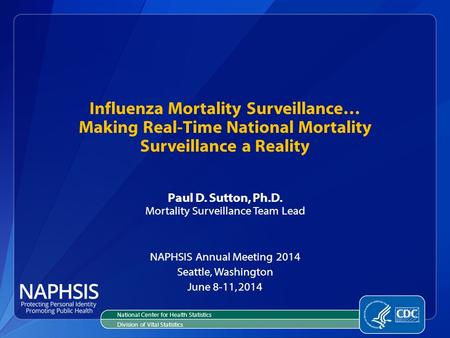 Influenza Mortality Surveillance… Making Real-Time National Mortality Surveillance a Reality National Center for Health Statistics Division of Vital Statistics.