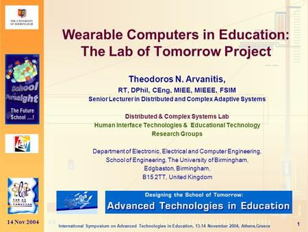 14 Nov 2004 International Symposium on Advanced Technologies in Education, 13-14 November 2004, Athens,Greece 1 Wearable Computers in Education: The Lab.