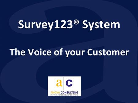 Survey123® System The Voice of your Customer. Are you managing a Resort, a city hotel or a cruise boat? Are you working in the marketing department of.