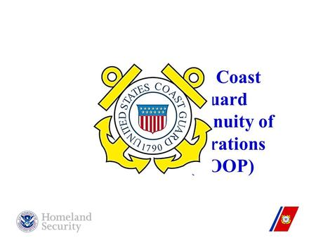 Unclas December 2008 U. S. Coast Guard Continuity of Operations (COOP)