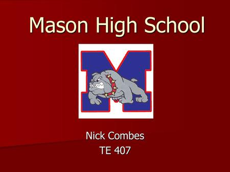 Mason High School Nick Combes TE 407. Atmosphere in the School Very friendly and welcoming environment Very friendly and welcoming environment Artwork.