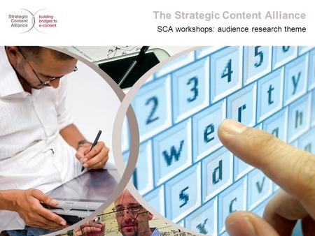 The Strategic Content Alliance SCA workshops: audience research theme.