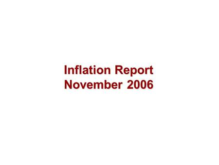 Inflation Report November 2006. Output and supply.
