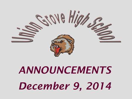 ANNOUNCEMENTS December 9, 2014. Spanish Honor Society Meeting TODAY Dec 9 7:45am in the chorus room * Bring shoes.