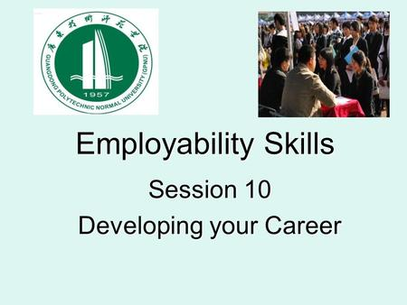 Employability Skills Session 10 Developing your Career.