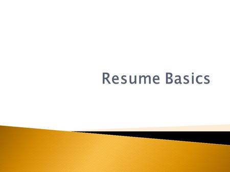  A resume is a personal summary of your professional history and qualifications.  It includes information about your career goals, education, work experience,
