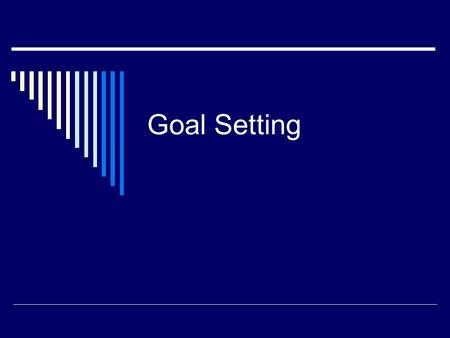 Goal Setting. Imagining  Imagining by itself can lead one to achieve goals successfully. True or False?