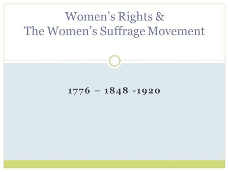 the women s rights movement from 1848 The rochester women's rights convention of 1848 met on august 2 later became the most prominent national leader of the women's suffrage movement.