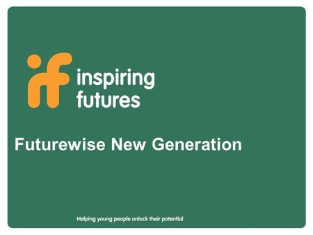 Futurewise New Generation. The world around us is rapidly changing.