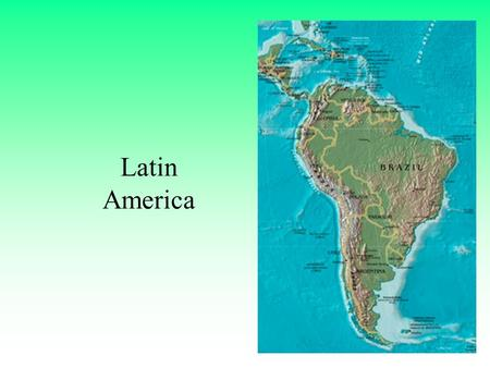 Latin America. At a Glance Land area 7,885,082 sq mls Population = 453,000,000 Population density = 58/per square mile Urban population = 70% Largest.