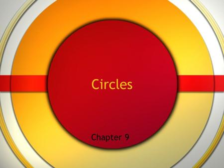 Circles Chapter 9. Tangent Lines (9-1) A tangent to a circle is a line in the plane of the circle that intersects the circle in exactly one point. The.