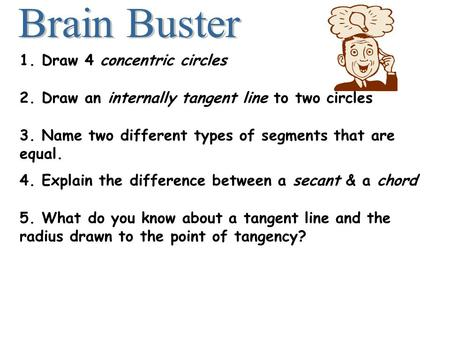 Brain Buster 1. Draw 4 concentric circles