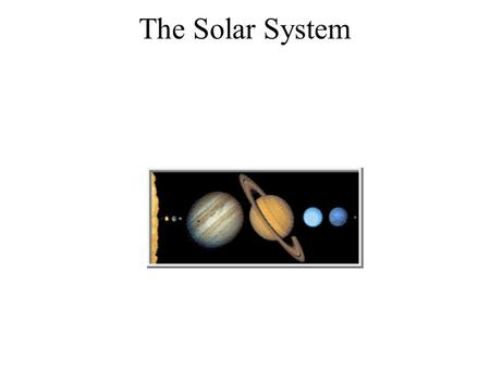 The Solar System. The Sun The sun is in the center of the solar system. It is also, the biggest object in the solar system. The sun is one of the many,