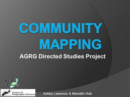 AGRG Directed Studies Project Ashley Lawrence & Meredith Roik.