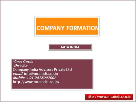 MCA INDIA Vinay Gupta Director Company India Advisors Private Ltd   Mobile: +91 9818092002  Vinay Gupta.