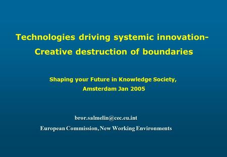 European Commission, New Working Environments Technologies driving systemic innovation- Creative destruction of boundaries Shaping.