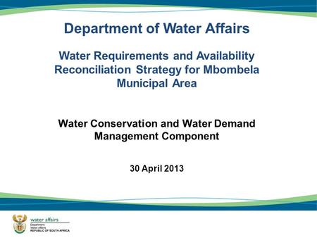 Department of Water Affairs Water Requirements and Availability Reconciliation Strategy for Mbombela Municipal Area Water Conservation and Water Demand.