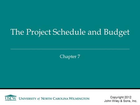 The Project Schedule and Budget