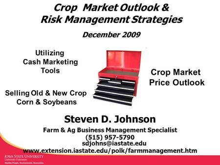 Crop Market Price Outlook Utilizing Cash Marketing Tools Selling Old & New Crop Corn & Soybeans Crop Market Outlook & Risk Management Strategies December.