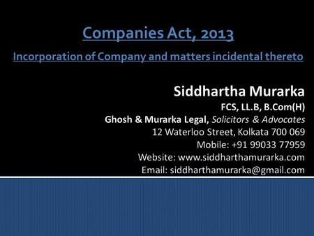Companies Act, 2013 Incorporation of Company and matters incidental thereto.