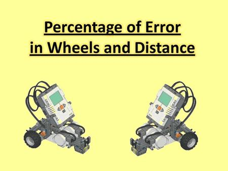 In the original lesson we learned that a robot should move forward a specific distance for each rotation. That distance traveled is equivalent to the.