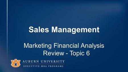 Sales Management Marketing Financial Analysis Review - Topic 6.