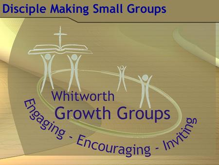 Disciple Making Small Groups. Transparent Relationships Committee  program  disciples Biblical approach: Relationships  Time  Disciples.