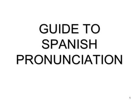 1 GUIDE TO SPANISH PRONUNCIATION. 2 To pronounce Spanish correctly 85% of what you need to know is found in three things: TACOTACO BURRITOBURRITO PEPEPEPE.