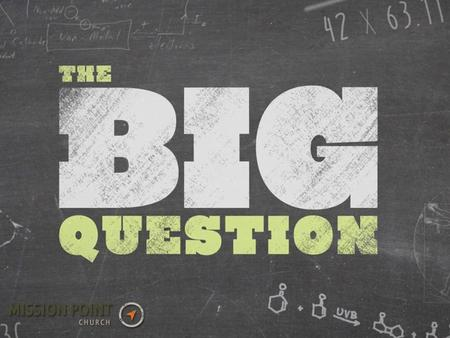"To ask your ""big question"": Text 127274 and your question to the number 22333 Submit your question to facebook.com/missionpointchurchnj Tweet"