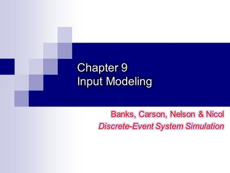 2 Input models provide the driving force for a simulation model. The quality of the output is no better than the quality of inputs. We will discuss the.