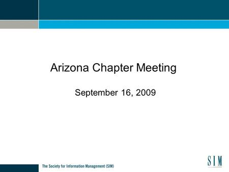Arizona Chapter Meeting September 16, 2009 Arizona Chapter Meeting.