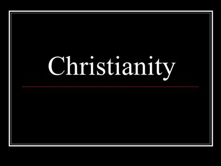 Christianity. Jesus = Founder of Christianity He was born around 8 to 4 B.C., in Bethlehem What we know about him is based on the writings in the New.