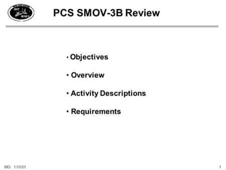 MG 1/10/01 1 PCS SMOV-3B Review Objectives Overview Activity Descriptions Requirements.