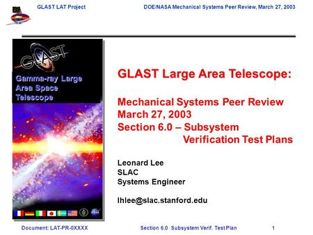 GLAST LAT ProjectDOE/NASA Mechanical Systems Peer Review, March 27, 2003 Document: LAT-PR-0XXXX Section 6.0 Subsystem Verif. Test Plan 1 GLAST Large Area.