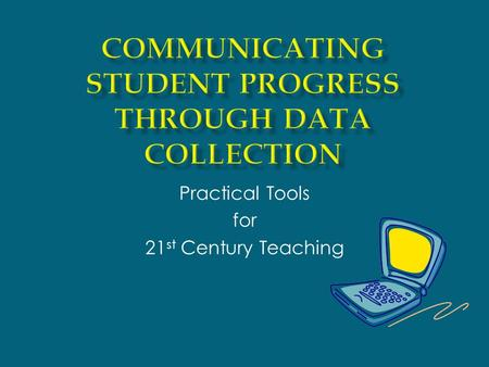 Practical Tools for 21 st Century Teaching.  David Walker  SGUSD Database Administrator.