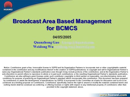 Broadcast Area Based Management for BCMCS Quanzhong Gao Weidong Wu 04/05/2005.