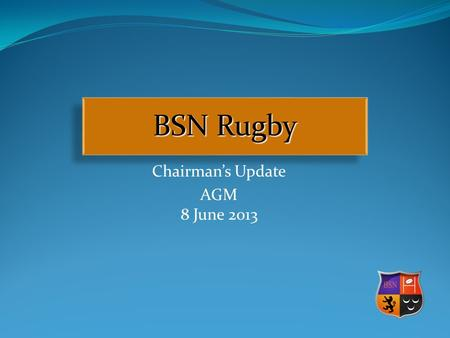 Chairman's Update AGM 8 June 2013 BSN Rugby. Who are we? Кои сме ние?