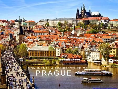 PRAGUE MONUMENTS & ARCHITECTURE OF