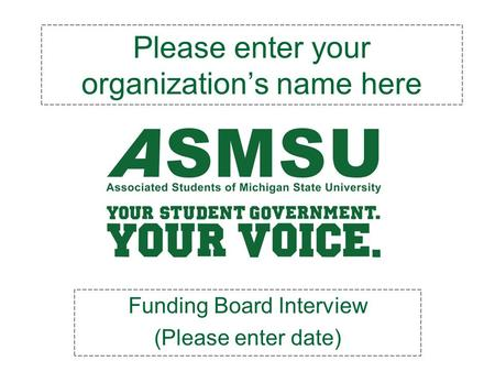 Please enter your organization's name here Funding Board Interview (Please enter date)