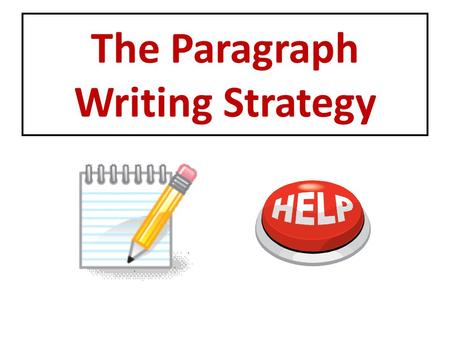 The Paragraph Writing Strategy. Pretest My favorite sport is basketball. The first time I played was when my older cousin got a hoop when I was in first.