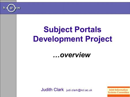 Subject Portals Development Project …overview Judith Clark