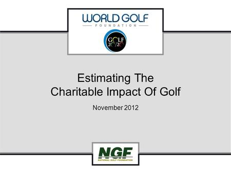 Estimating The Charitable Impact Of Golf November 2012.